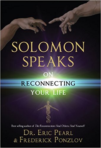 Solomon Speaks on Reconnecting Your Life by Dr Eric Pearl