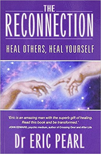 The Reconnection Heal Yourself Heal Others Dr Eric Pearl