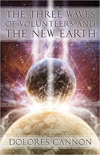 The Three Waves of Volunteers and the New Earth by Dolores Cannon