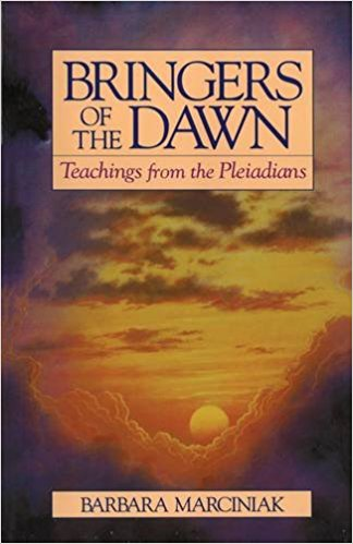 Bringers of the Dawn: Teachings from the Pleiadians by Barbara Marciniak